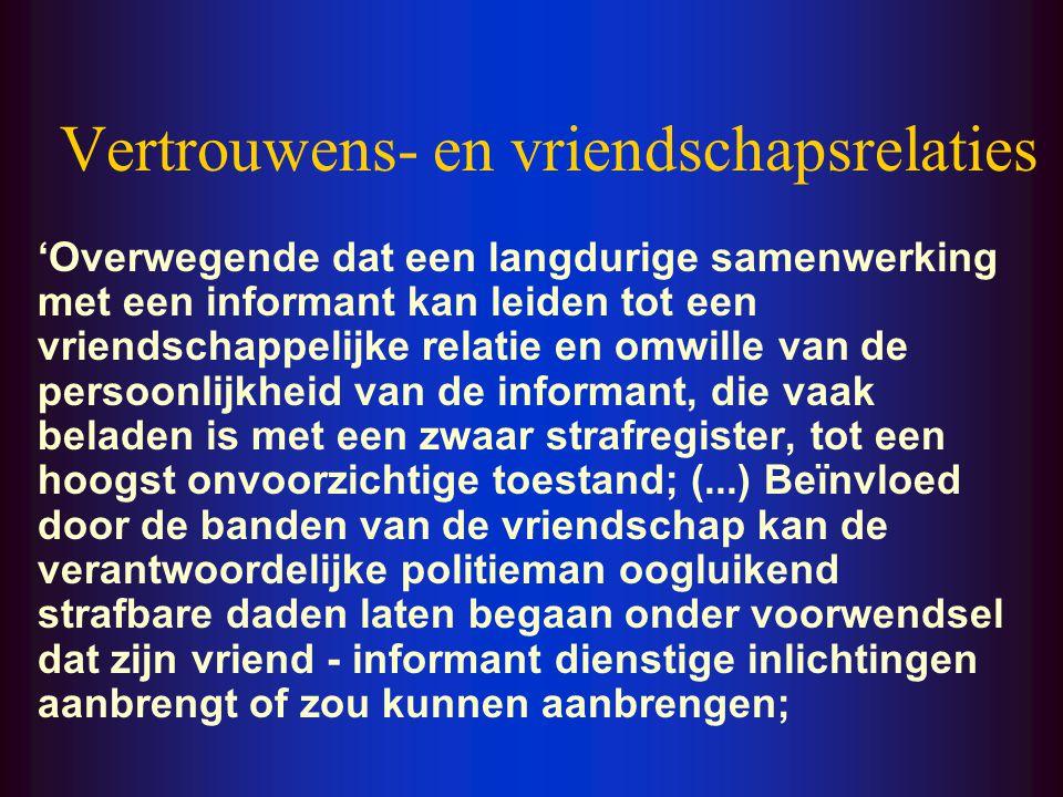 Gebrekkige informatiekanalen Informanten (ja) Private ondernemingen (ja) Privé-detectives (nee)