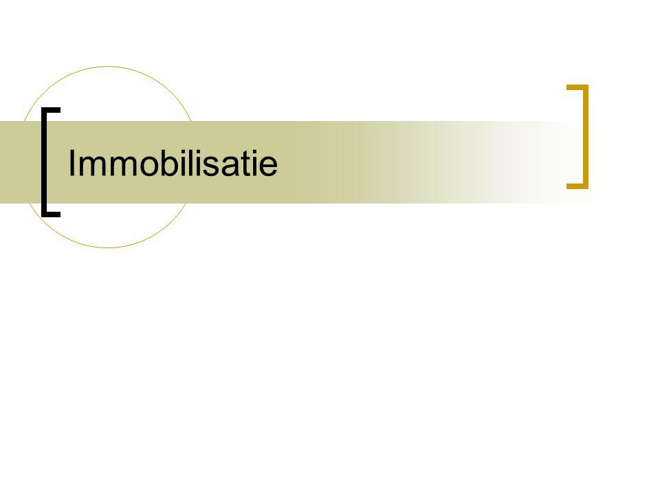 Verwikkelingen van fysieke fixatie gevolgen immobiliteit Arch Intern Med 1992;152:2203  orthostatisme, spieratrofie, contracturen, deconditionering; incontinentie; nosocomiale infectie en decubitus ulcera.