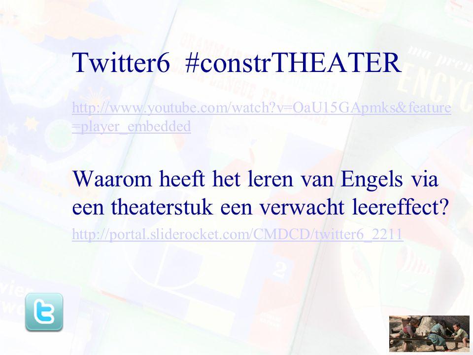 Twitter6 #constrTHEATER http://www.youtube.com/watch?v=OaU15GApmks&feature =player_embedded Waarom heeft het leren van Engels via een theaterstuk een