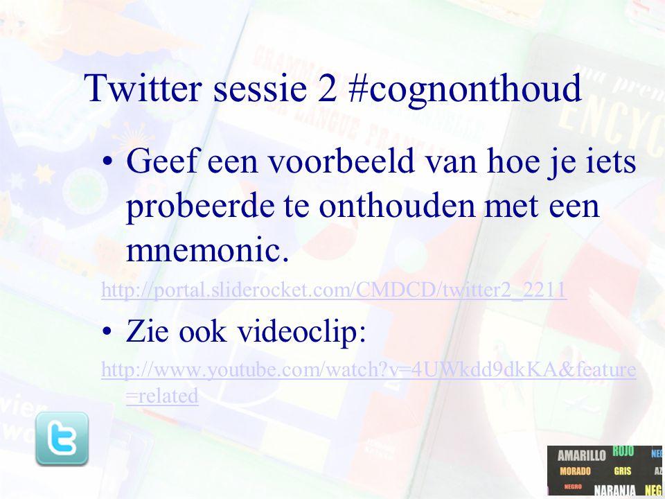 Twitter sessie 2 #cognonthoud Geef een voorbeeld van hoe je iets probeerde te onthouden met een mnemonic.
