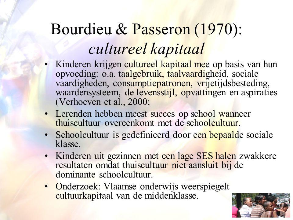 Bourdieu & Passeron (1970): cultureel kapitaal Kinderen krijgen cultureel kapitaal mee op basis van hun opvoeding: o.a. taalgebruik, taalvaardigheid,