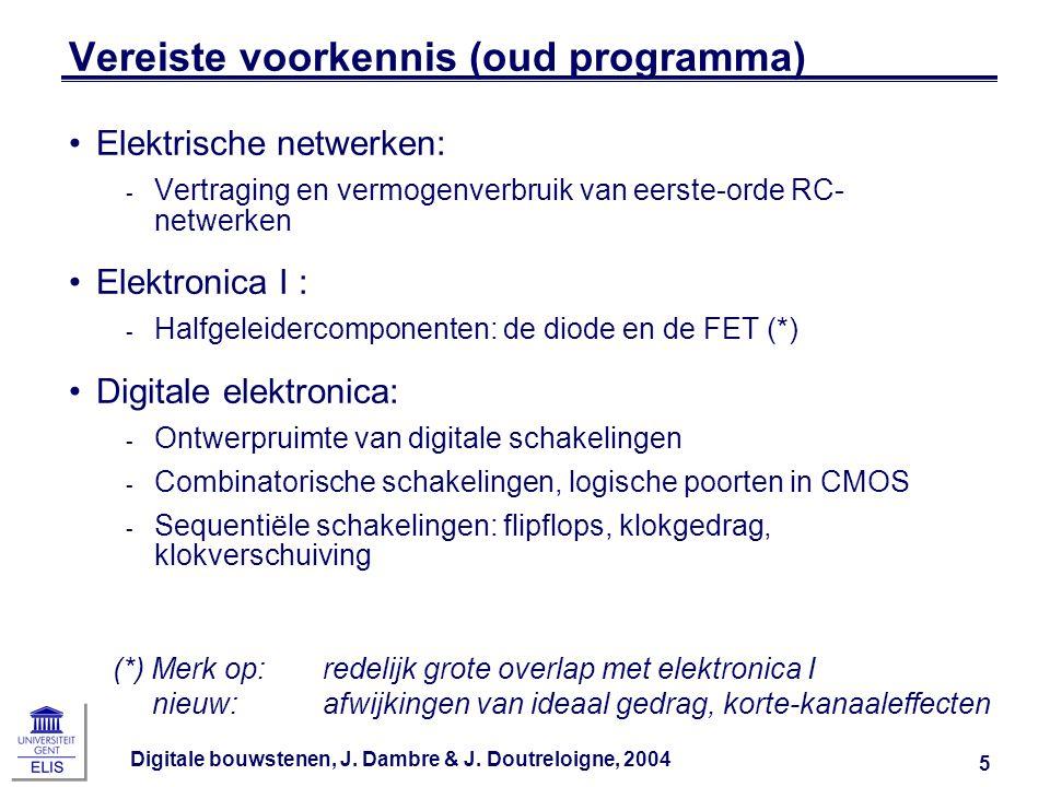 Digitale bouwstenen, J.Dambre & J. Doutreloigne, 2004 6 Informatie Titularis:dr.