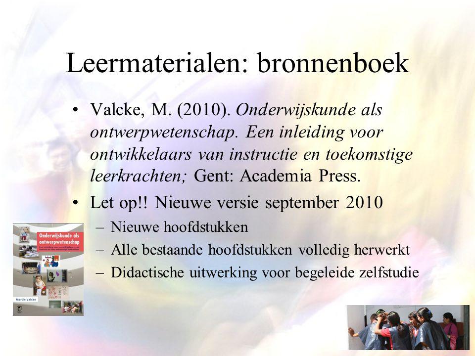 Leermaterialen: bronnenboek Valcke, M. (2010). Onderwijskunde als ontwerpwetenschap.
