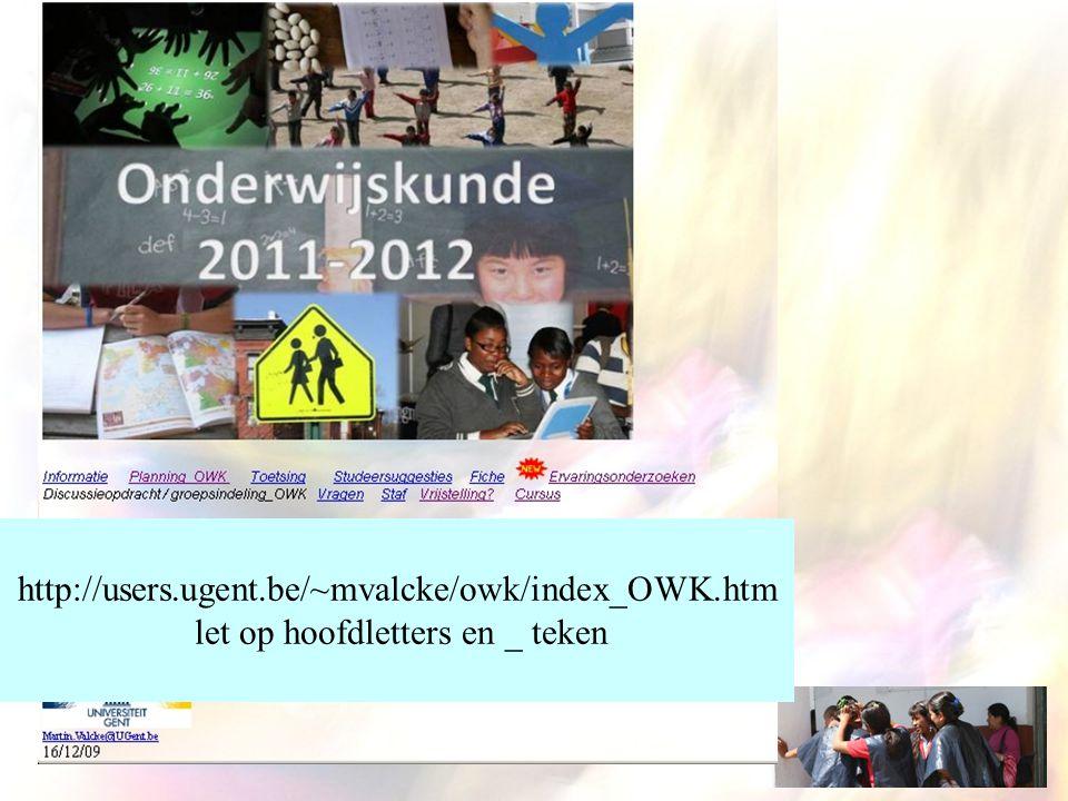 Leermaterialen http://users.ugent.be/~mvalcke/owk/index_OWK.htm let op hoofdletters en _ teken