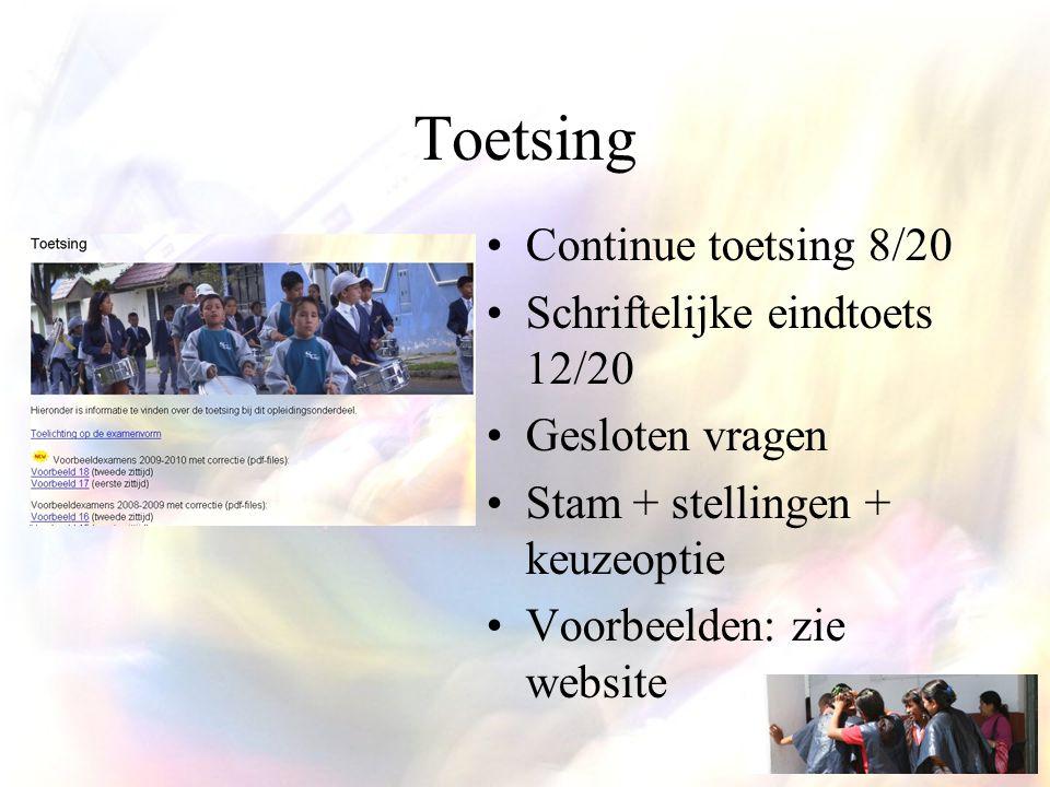 Toetsing Continue toetsing 8/20 Schriftelijke eindtoets 12/20 Gesloten vragen Stam + stellingen + keuzeoptie Voorbeelden: zie website