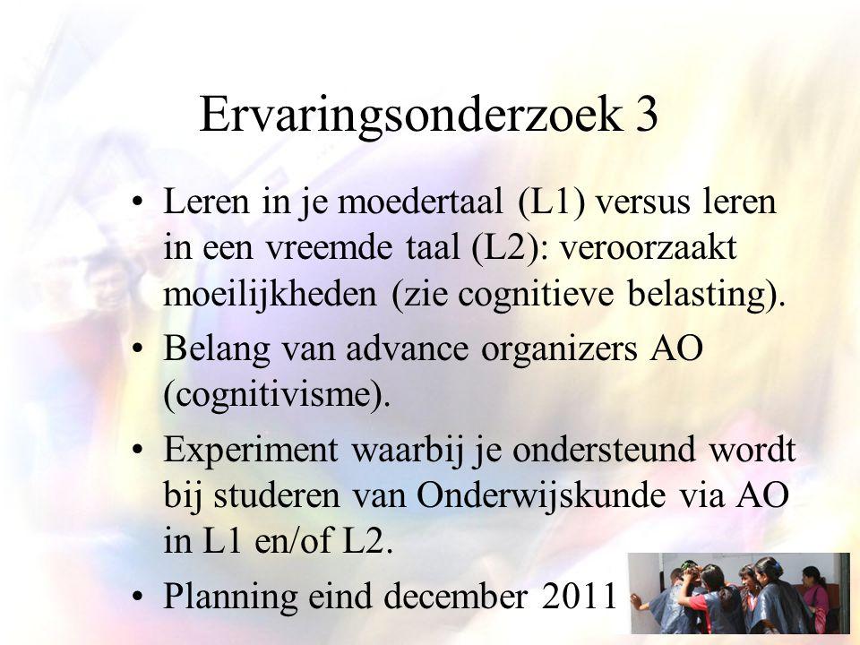Ervaringsonderzoek 3 Leren in je moedertaal (L1) versus leren in een vreemde taal (L2): veroorzaakt moeilijkheden (zie cognitieve belasting).