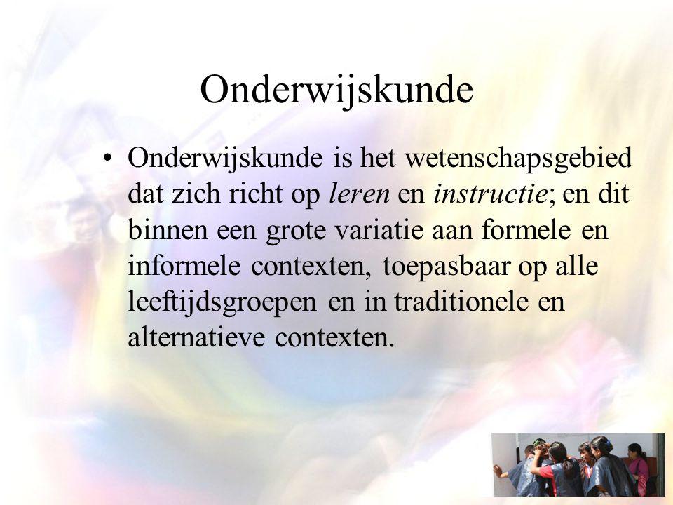 Onderwijskunde Onderwijskunde is het wetenschapsgebied dat zich richt op leren en instructie; en dit binnen een grote variatie aan formele en informele contexten, toepasbaar op alle leeftijdsgroepen en in traditionele en alternatieve contexten.