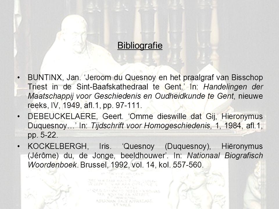 17 Bibliografie BUNTINX, Jan. 'Jeroom du Quesnoy en het praalgraf van Bisschop Triest in de Sint-Baafskathedraal te Gent.' In: Handelingen der Maatsch