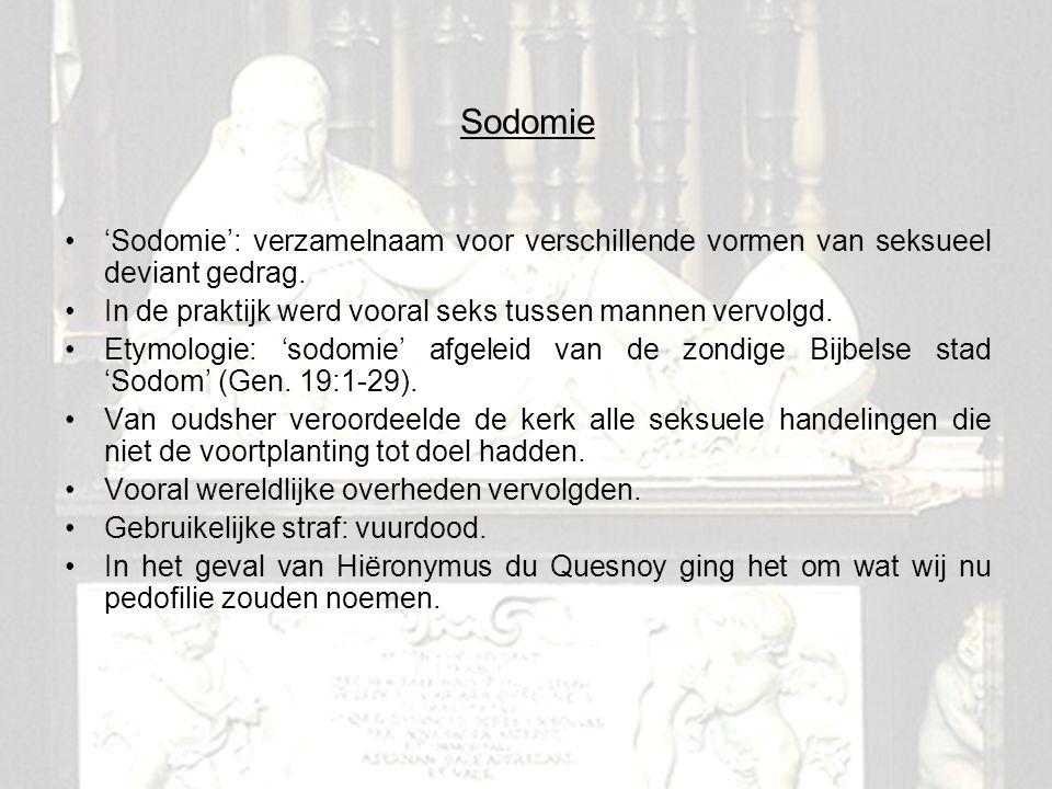 5 Sodomie 'Sodomie': verzamelnaam voor verschillende vormen van seksueel deviant gedrag. In de praktijk werd vooral seks tussen mannen vervolgd. Etymo
