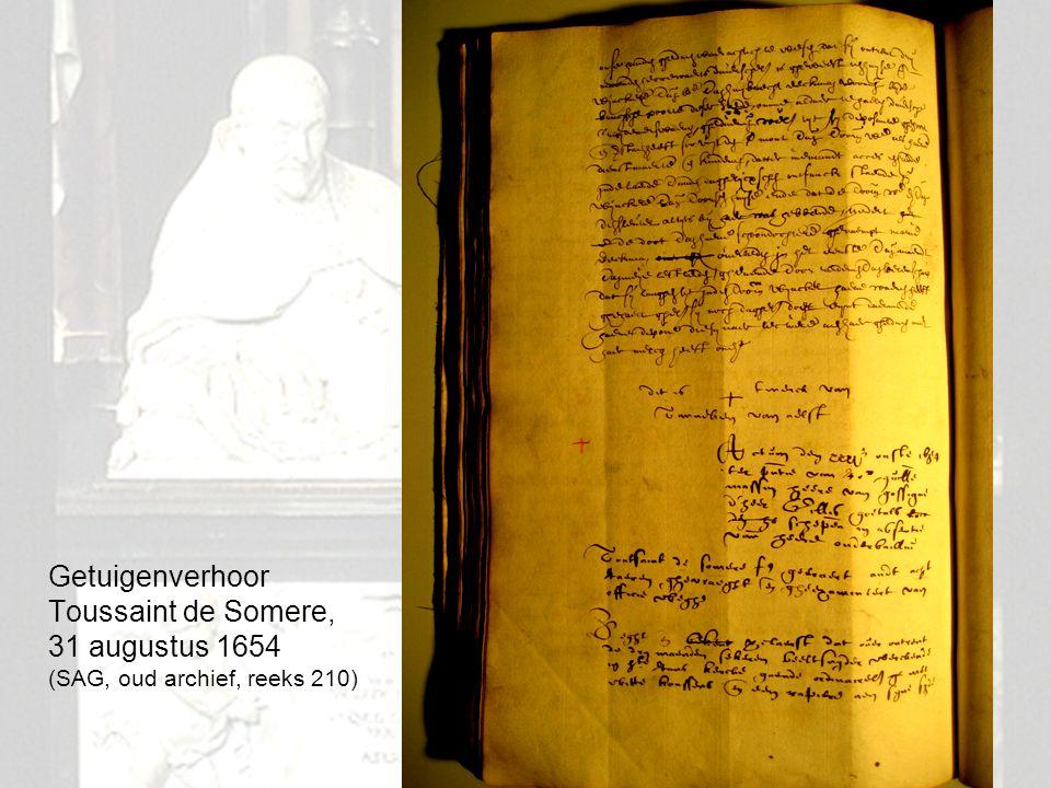 7 Getuigenverhoor Toussaint de Somere, 31 augustus 1654 (SAG, oud archief, reeks 210)