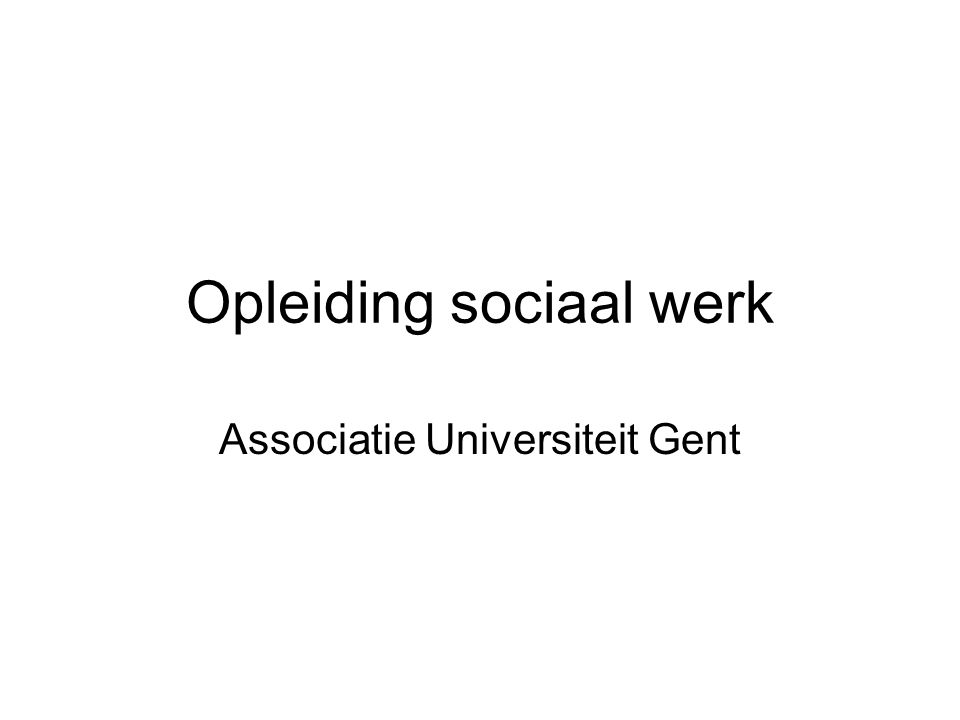 Opleiding sociaal werk Associatie Universiteit Gent