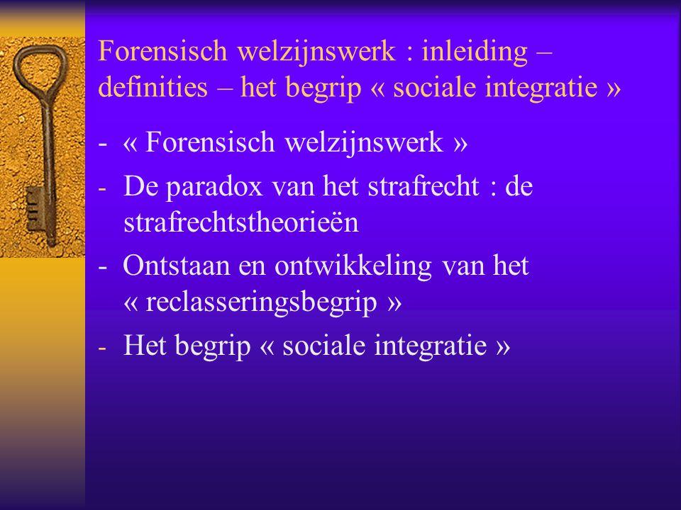 Historische ontwikkeling forensisch welzijnswerk : de diensten voor sociale reïntegratie  Feitelijke werking beschermingscomité's is zeer divers, zowel naar inhoud als intensiteit  Na W.O.