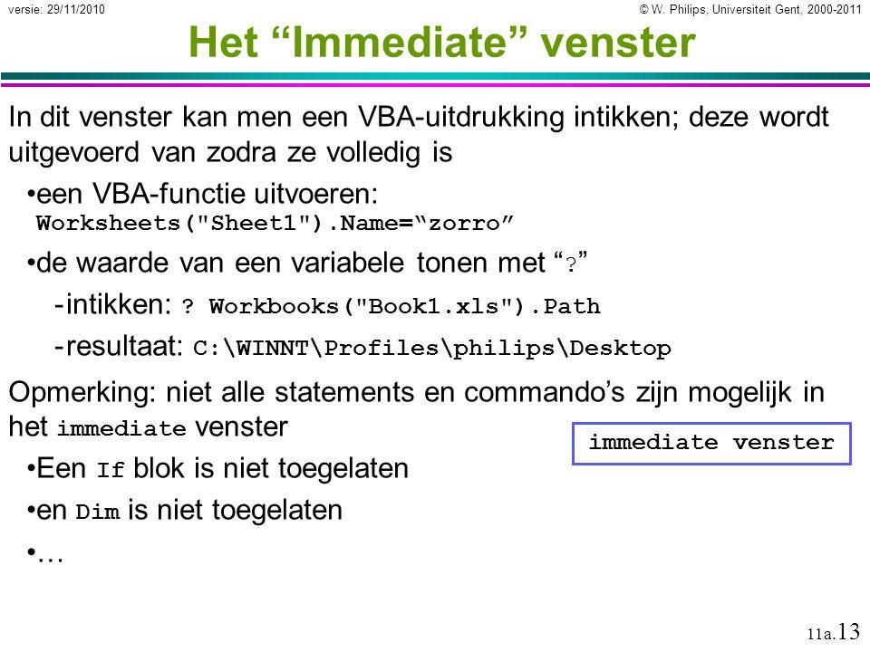© W. Philips, Universiteit Gent, 2000-2011versie: 29/11/2010 11a. 13 Opmerking: niet alle statements en commando's zijn mogelijk in het immediate vens