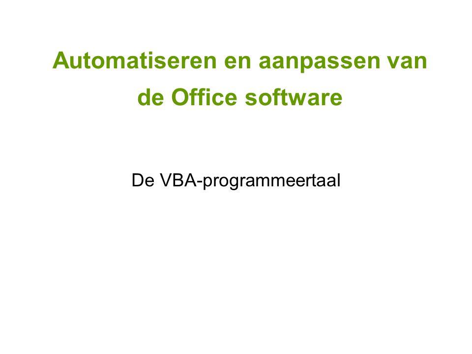 Automatiseren en aanpassen van de Office software De VBA-programmeertaal