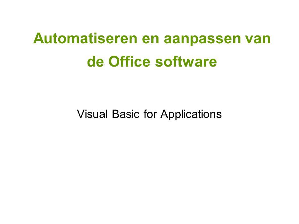 Automatiseren en aanpassen van de Office software Visual Basic for Applications