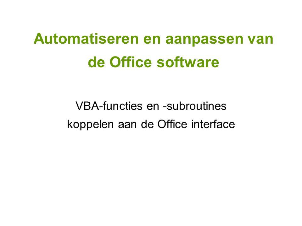 Automatiseren en aanpassen van de Office software VBA-functies en -subroutines koppelen aan de Office interface