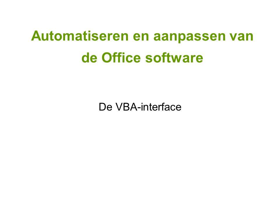 Automatiseren en aanpassen van de Office software De VBA-interface