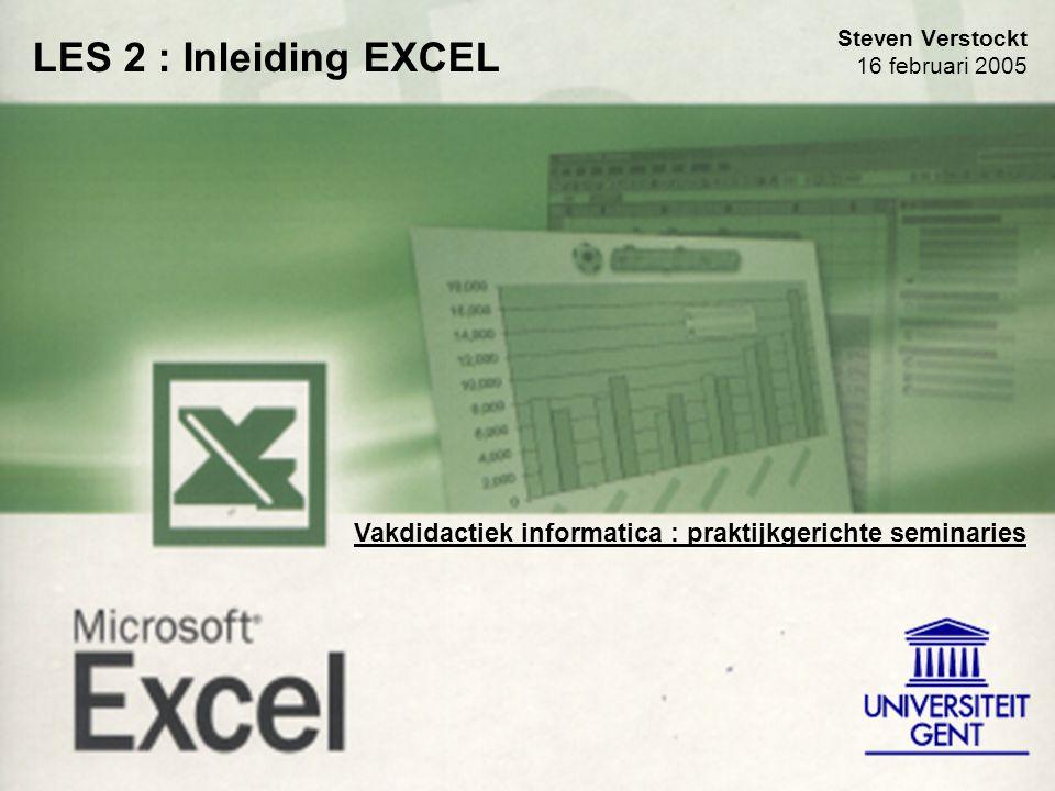 LES 2 : Steven Verstockt Vakdidactiek informatica : praktijkgerichte seminaries Steven Verstockt 16 februari 2005 Vakdidactiek informatica : praktijkg