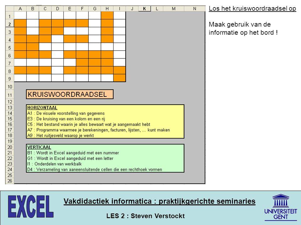 LES 2 : Steven Verstockt Vakdidactiek informatica : praktijkgerichte seminaries Los het kruiswoordraadsel op Maak gebruik van de informatie op het bor