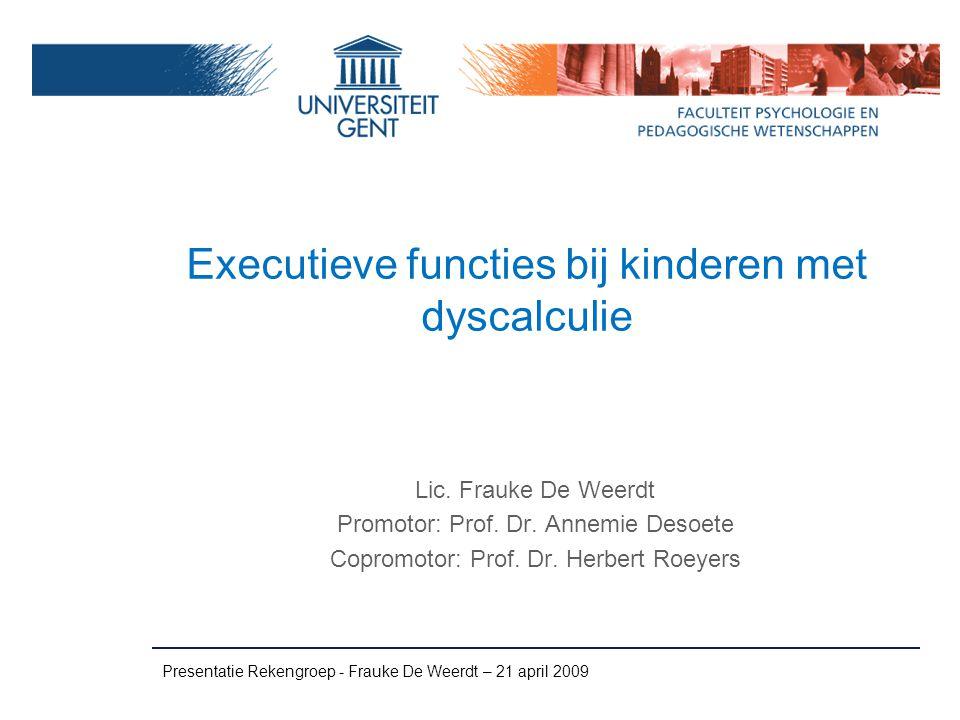 Inhibitie: Letter Stroop Presentatie Rekengroep - Frauke De Weerdt – 21 april 2009 Congruente conditie Baseline conditie: snelheid van benoemen letters 500 ms max.5000 ms 500 ms max.