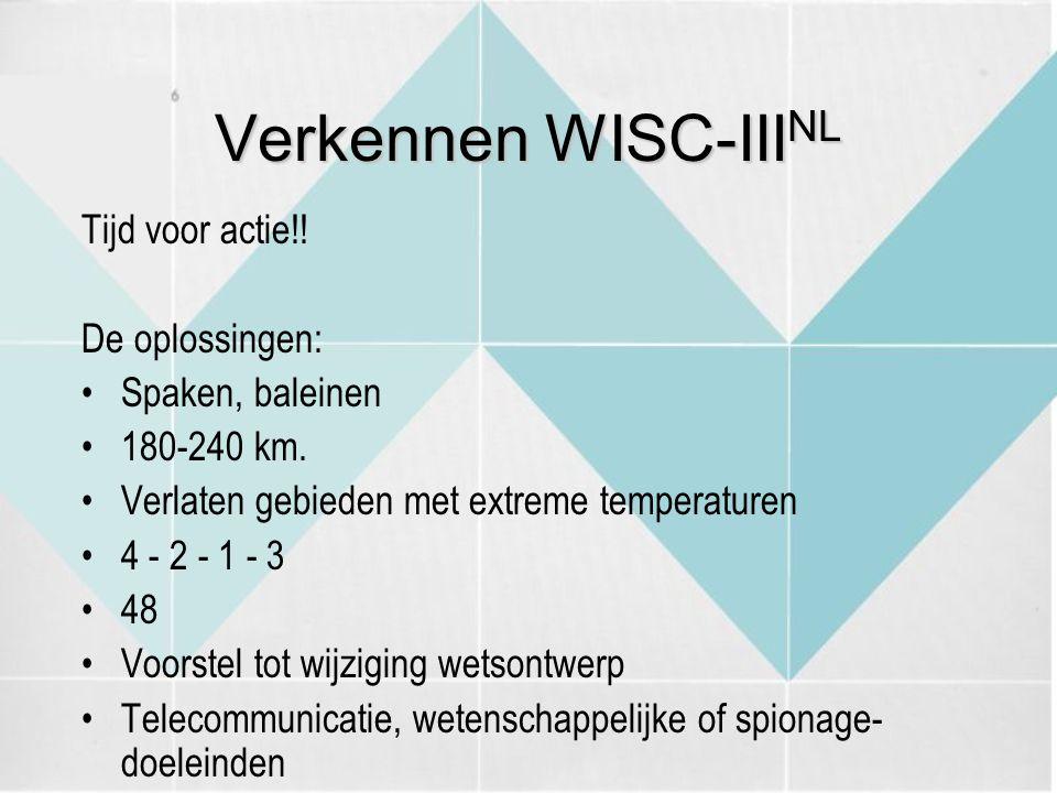 Verkennen WISC-III NL Tijd voor actie!! De oplossingen: Spaken, baleinen 180-240 km. Verlaten gebieden met extreme temperaturen 4 - 2 - 1 - 3 48 Voors
