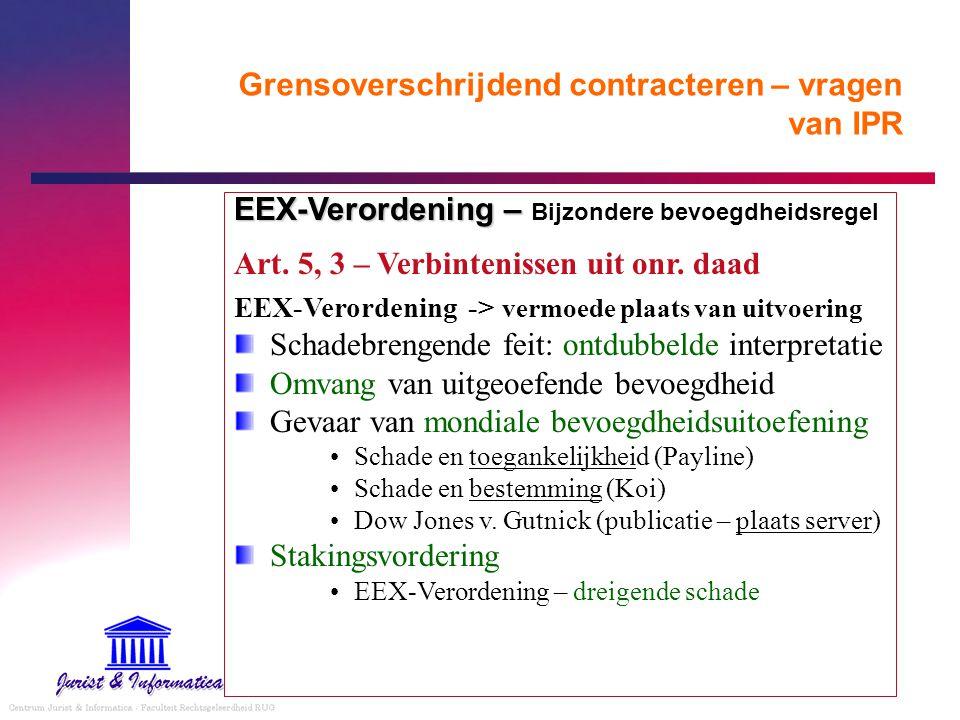 Grensoverschrijdend contracteren – vragen van IPR EEX-Verordening – EEX-Verordening – Bijzondere bevoegdheidsregel Art. 5, 3 – Verbintenissen uit onr.