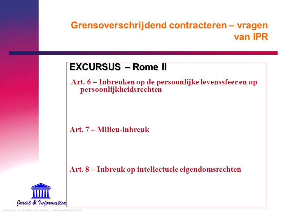 Grensoverschrijdend contracteren – vragen van IPR EXCURSUS – Rome II. Art. 6 – Inbreuken op de persoonlijke levenssfeer en op persoonlijkheidsrechten