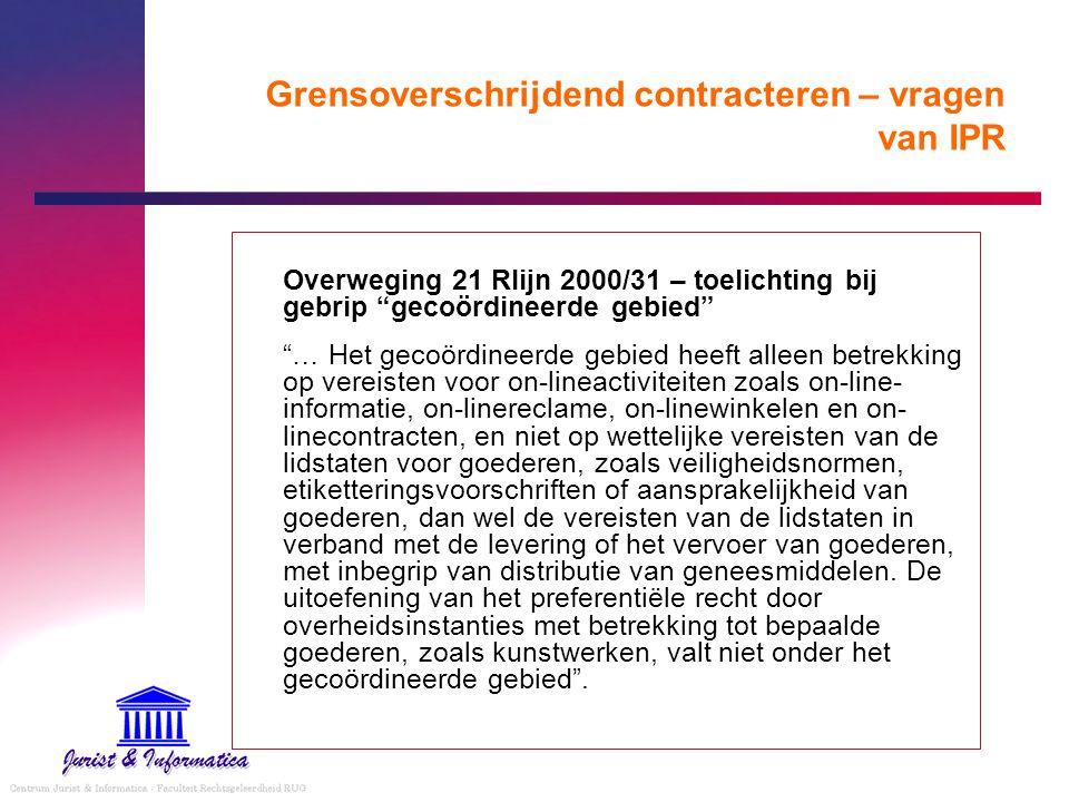 """Grensoverschrijdend contracteren – vragen van IPR Overweging 21 Rlijn 2000/31 – toelichting bij gebrip """"gecoördineerde gebied"""" """"… Het gecoördineerde g"""
