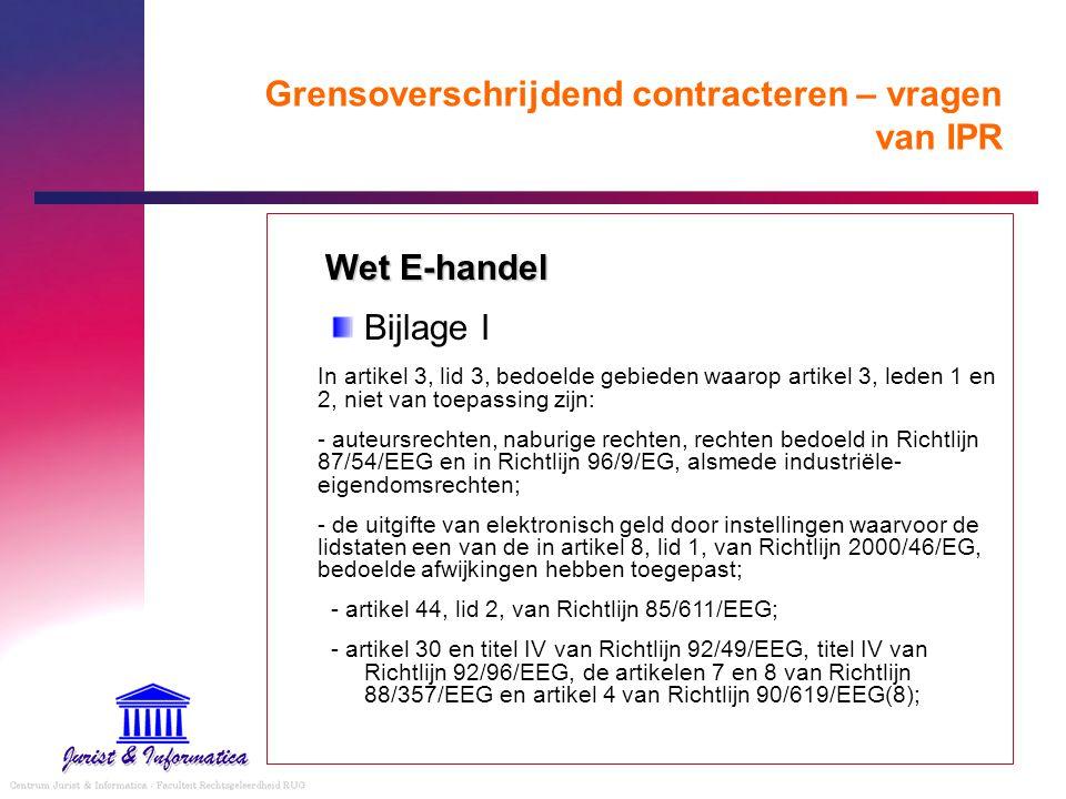 Grensoverschrijdend contracteren – vragen van IPR Wet E-handel Bijlage I In artikel 3, lid 3, bedoelde gebieden waarop artikel 3, leden 1 en 2, niet v
