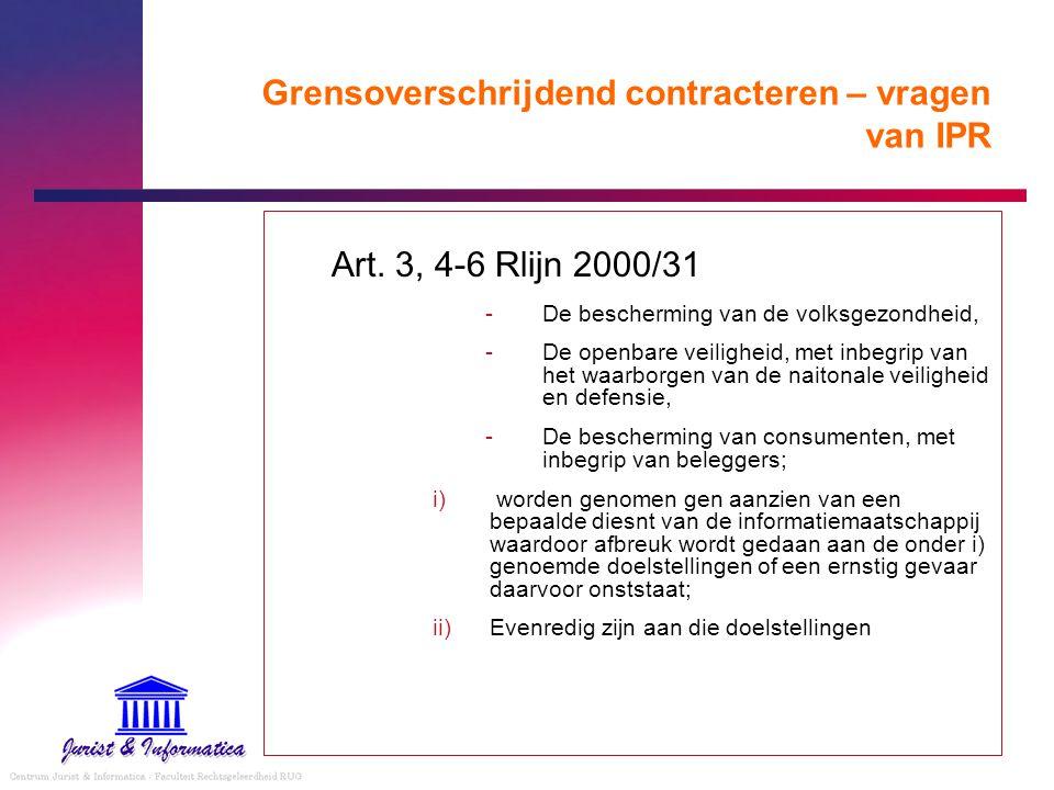 Grensoverschrijdend contracteren – vragen van IPR Art. 3, 4-6 Rlijn 2000/31 -De bescherming van de volksgezondheid, -De openbare veiligheid, met inbeg