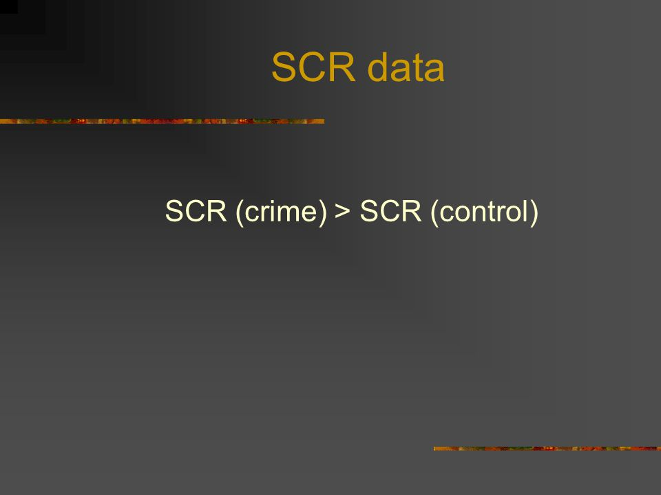 SCR data SCR (crime) > SCR (control)