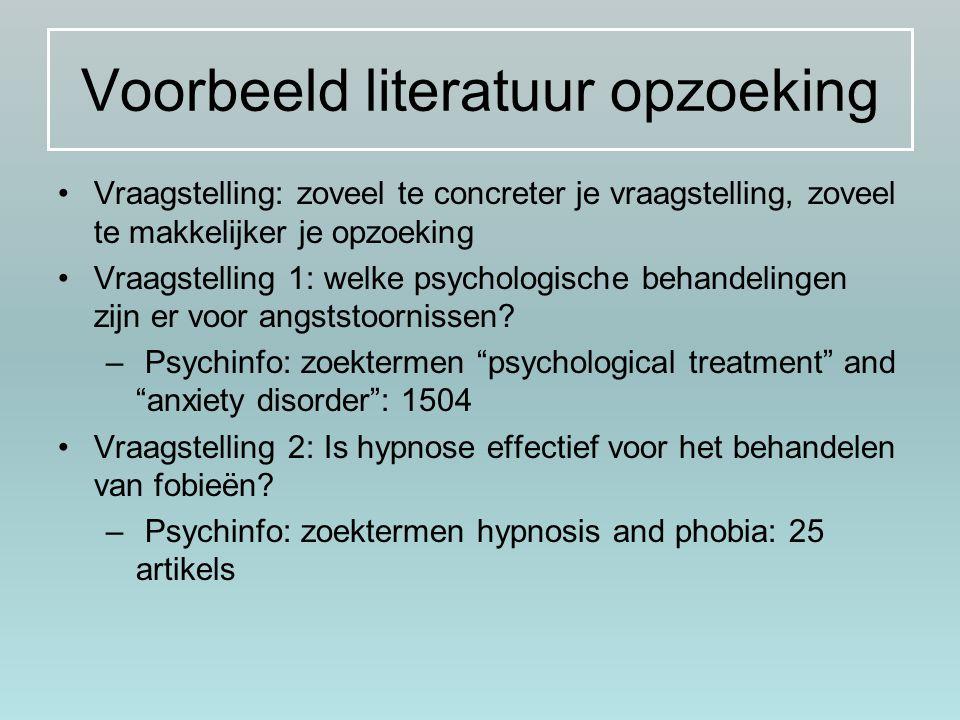 Voorbeeld literatuur opzoeking Vraagstelling: zoveel te concreter je vraagstelling, zoveel te makkelijker je opzoeking Vraagstelling 1: welke psycholo