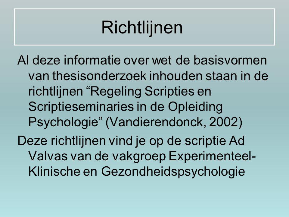 """Richtlijnen Al deze informatie over wet de basisvormen van thesisonderzoek inhouden staan in de richtlijnen """"Regeling Scripties en Scriptieseminaries"""