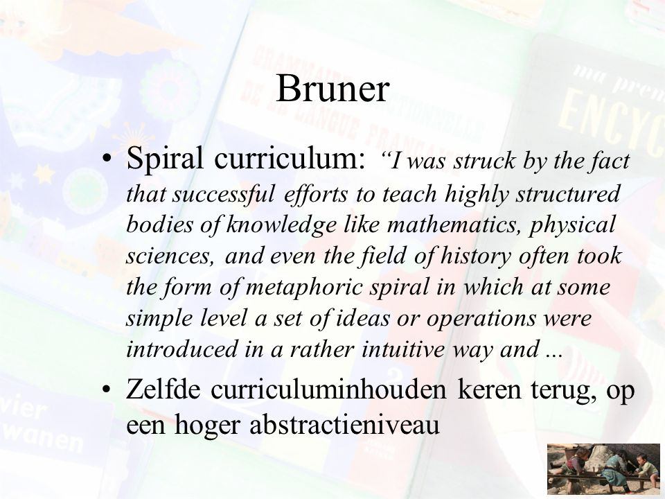 Na Bruner 'Discovery learning' benadering geactualiseerd 'Inquiry learning ', 'inquiry teaching'