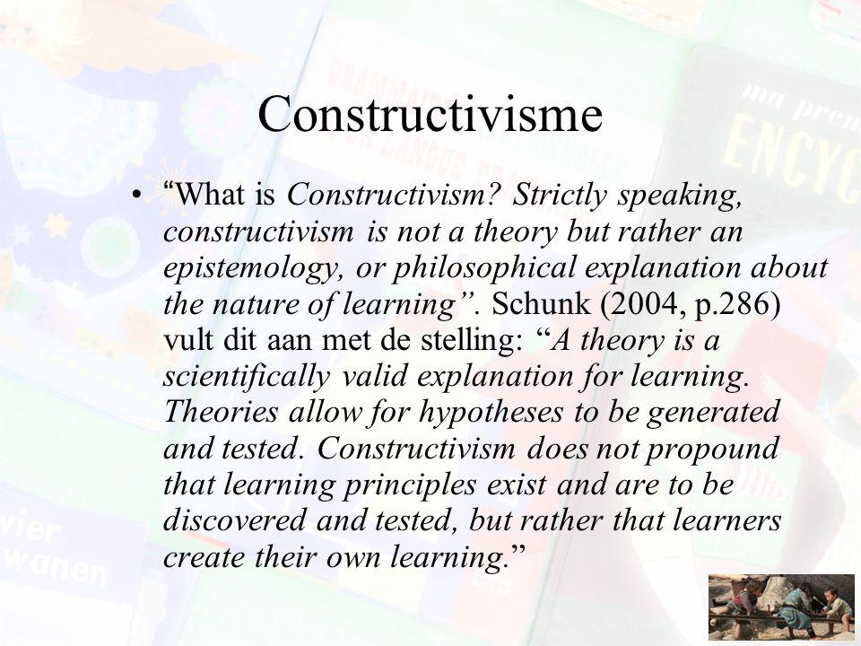 Constructivisme What is Constructivism.