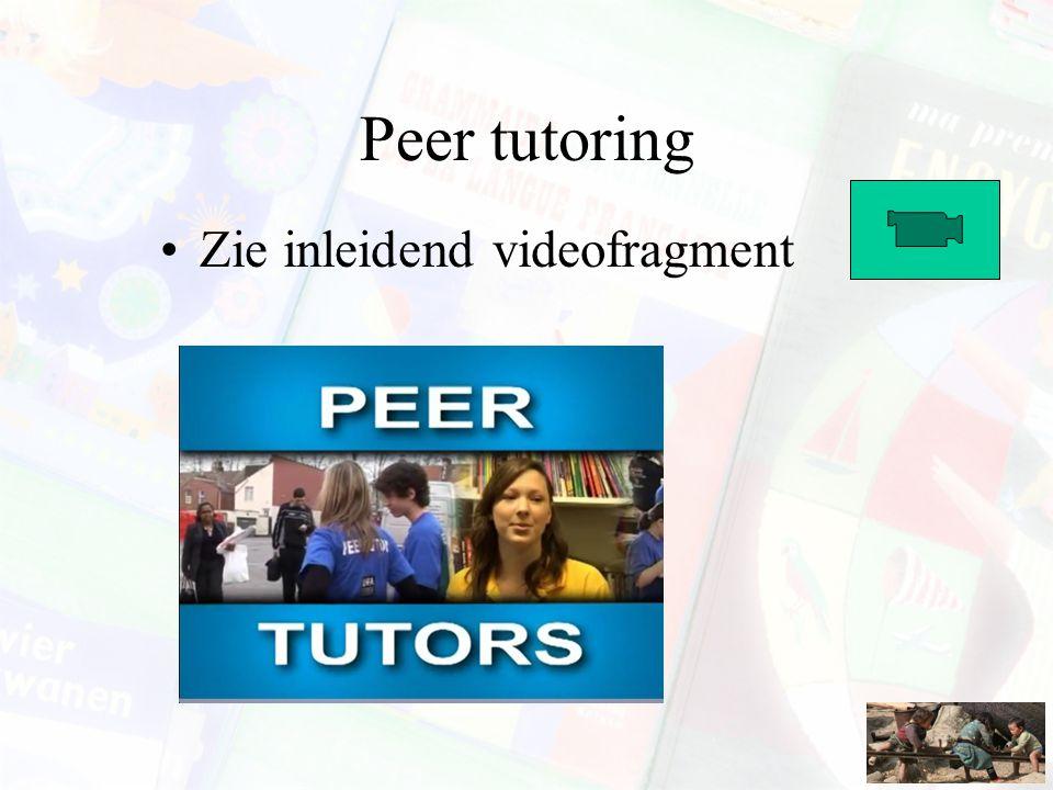 Peer tutoring Zie inleidend videofragment
