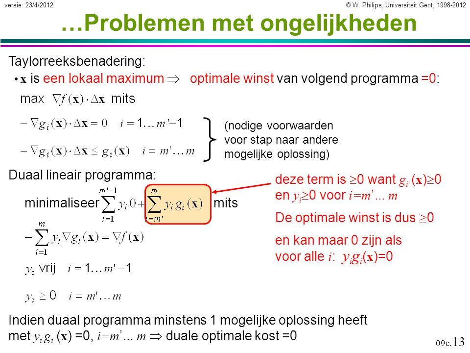 © W. Philips, Universiteit Gent, 1998-2012versie: 23/4/2012 09c. 13 deze term is  0 want g i ( x )  0 en y i  0 voor i=m ' … m Taylorreeksbenaderin
