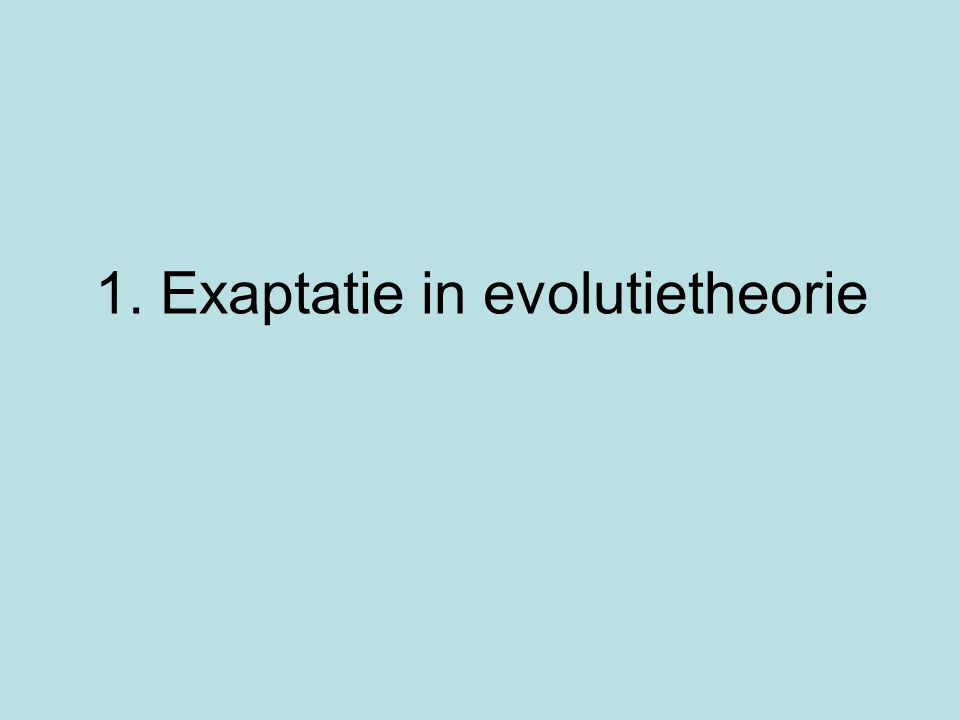 2 Types 1)Een orgaan/structuur krijgt een andere functie krijgt > ??.