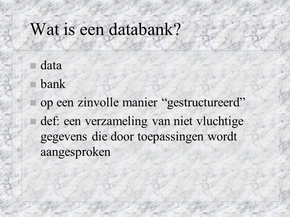 Relationele databank n de data wordt steeds voorgesteld a.h.v.
