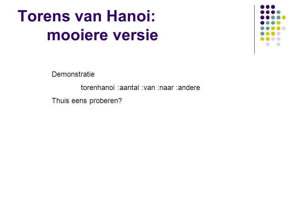 Torens van Hanoi: mooiere versie Demonstratie torenhanoi :aantal :van :naar :andere Thuis eens proberen?