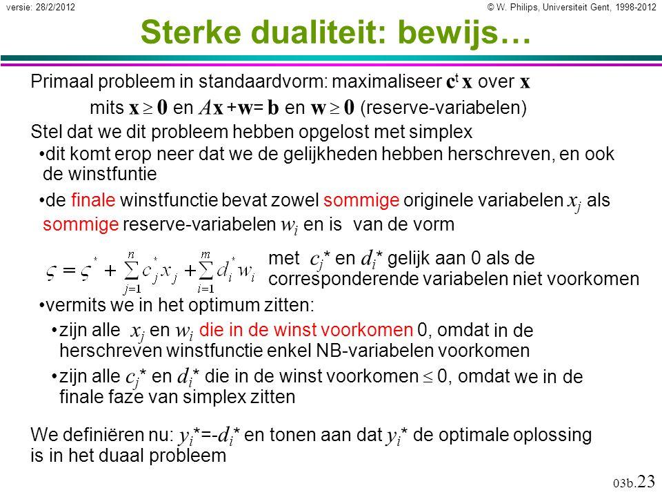 © W. Philips, Universiteit Gent, 1998-2012versie: 28/2/2012 03b. 23 in de herschreven winstfunctie enkel NB-variabelen voorkomen vermits we in het opt