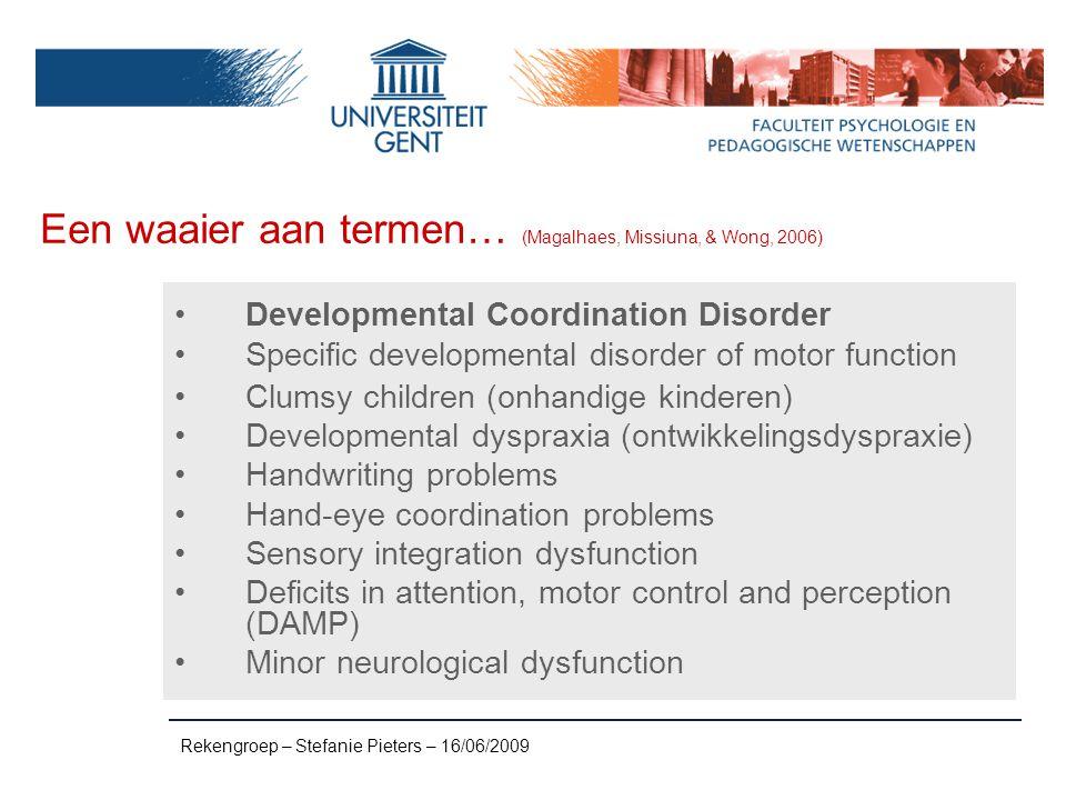 Rekengroep – Stefanie Pieters – 16/06/2009 Verkorte intelligentie: WISC-III 3.