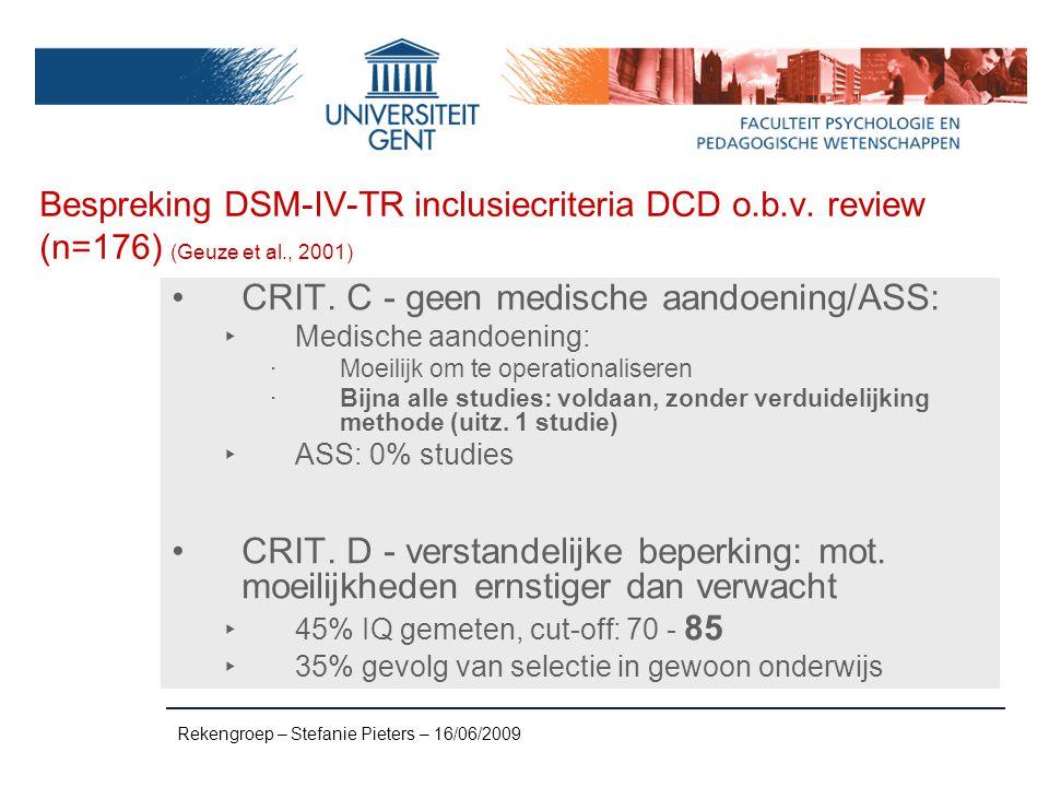 Comorbiditeit Rekengroep – Stefanie Pieters – 16/06/2009 Etiologisch subtype hypothese of three-independent disorders:  Eénzelfde etiologie ligt aan de basis van de comorbiditeit van DCD en dyscalculie.