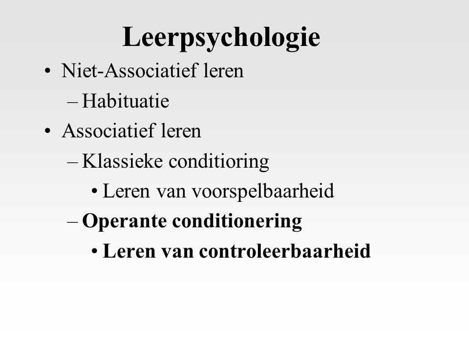 Niet-Associatief leren –Habituatie Associatief leren –Klassieke conditioring Leren van voorspelbaarheid –Operante conditionering Leren van controleerb