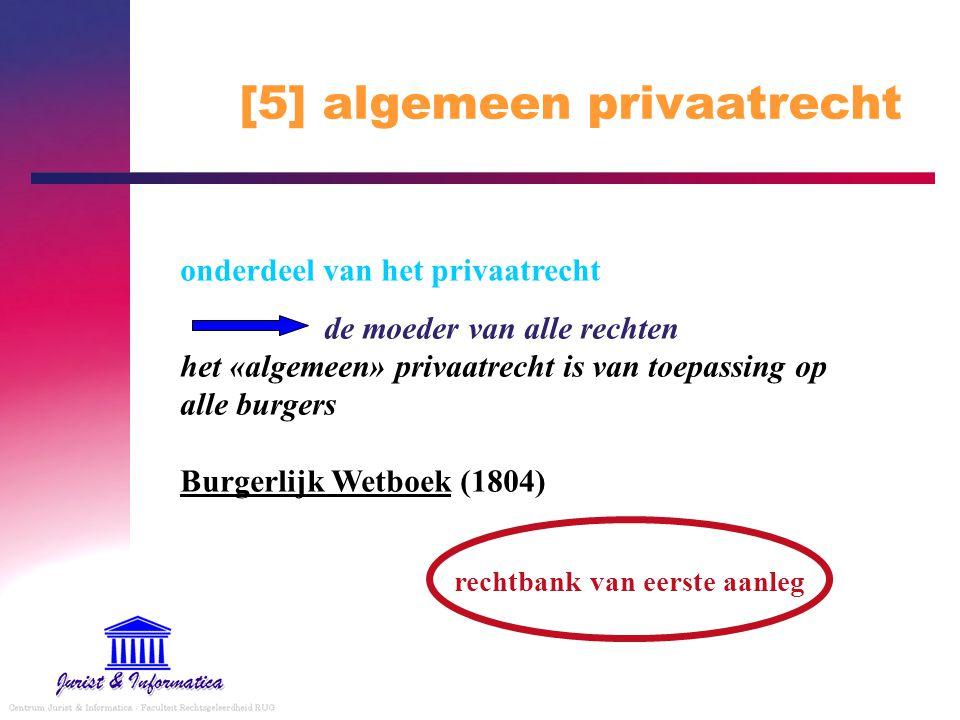 [5] algemeen privaatrecht onderdeel van het privaatrecht de moeder van alle rechten het «algemeen» privaatrecht is van toepassing op alle burgers Burg