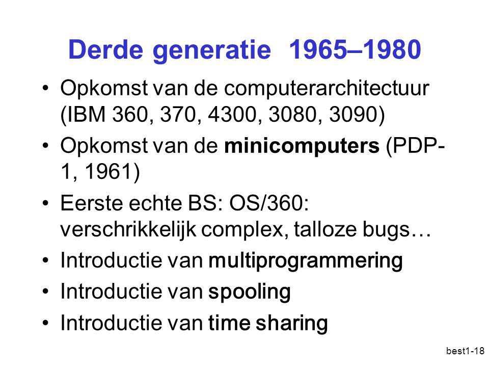 best1-18 Derde generatie 1965–1980 Opkomst van de computerarchitectuur (IBM 360, 370, 4300, 3080, 3090) Opkomst van de minicomputers (PDP- 1, 1961) Ee