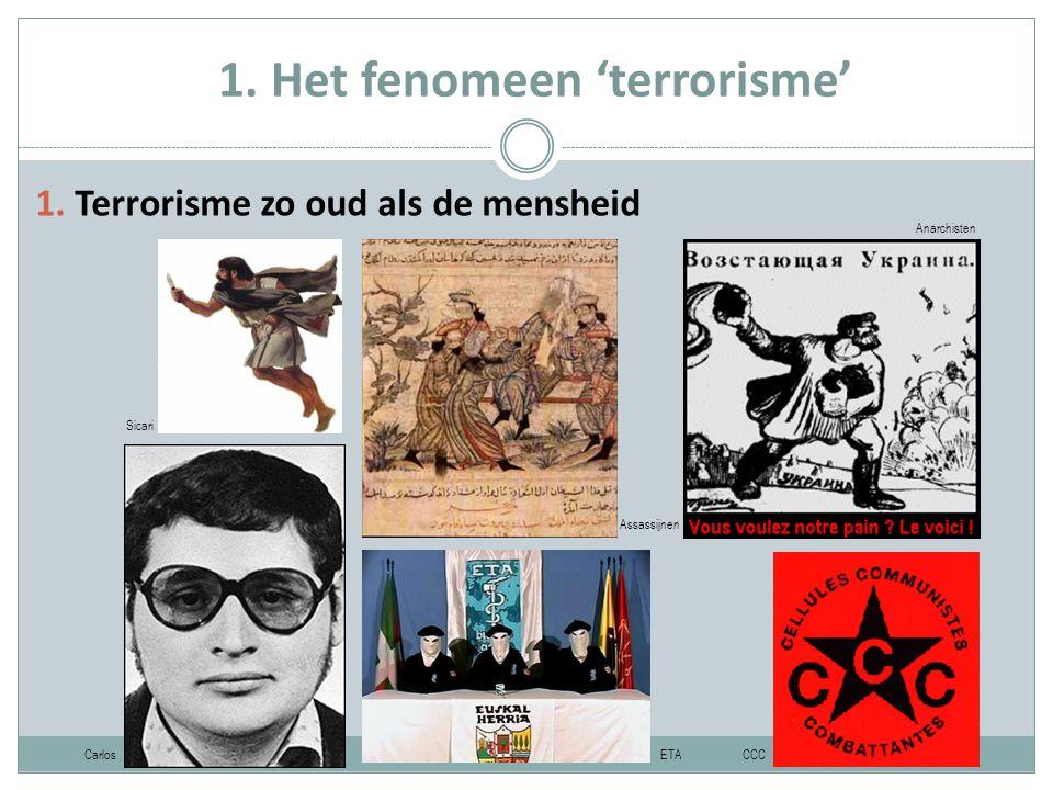 1. Het fenomeen 'terrorisme' Sicari Assassijnen Anarchisten CarlosCCC ETA 1.