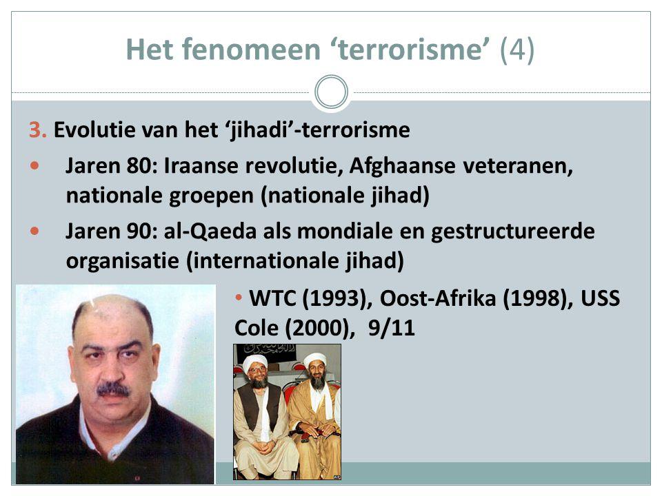 Het fenomeen 'terrorisme' (4) Post 9/11  Ontmanteling al-Qaeda als organisatie  Mislukking project al-Qaeda  'Internationaal' terrorisme: cliché .