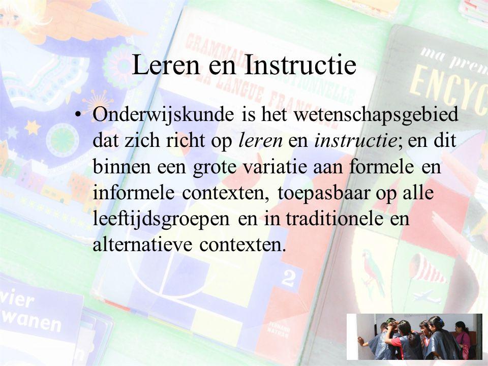 Leren en Instructie Onderwijskunde is het wetenschapsgebied dat zich richt op leren en instructie; en dit binnen een grote variatie aan formele en informele contexten, toepasbaar op alle leeftijdsgroepen en in traditionele en alternatieve contexten.