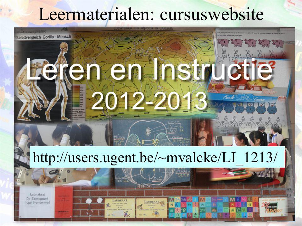 Leermaterialen: cursuswebsite http://users.ugent.be/~mvalcke/LI_1213/